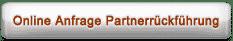 Partnerrückführung Online Anfrage